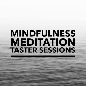 Mindfulness Meditation Taster Sessions