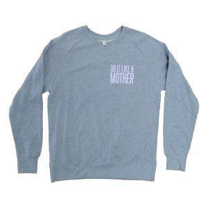 Do It Like a Mother Signature Jumper