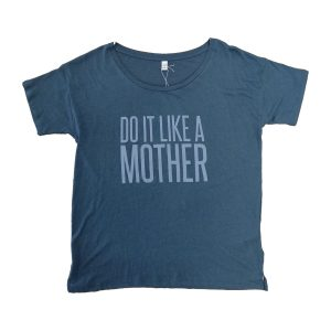 Do It Like a Mother Open Neck T-Shirt