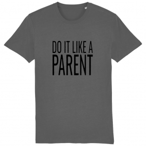 Do It Like a Parent Large Logo T-Shirt (black logo)