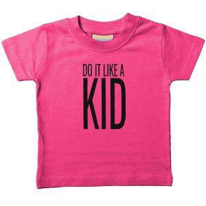 Do It Like A Kid Baby/Toddler T-Shirt (black logo)