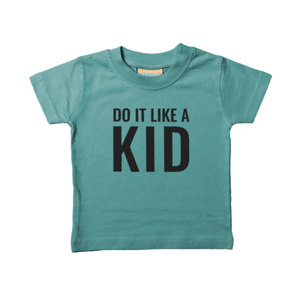 Do It Like a Kid Baby/Toddler/Pre-school T-Shirt (Dark Grey Logo/Various Colours)