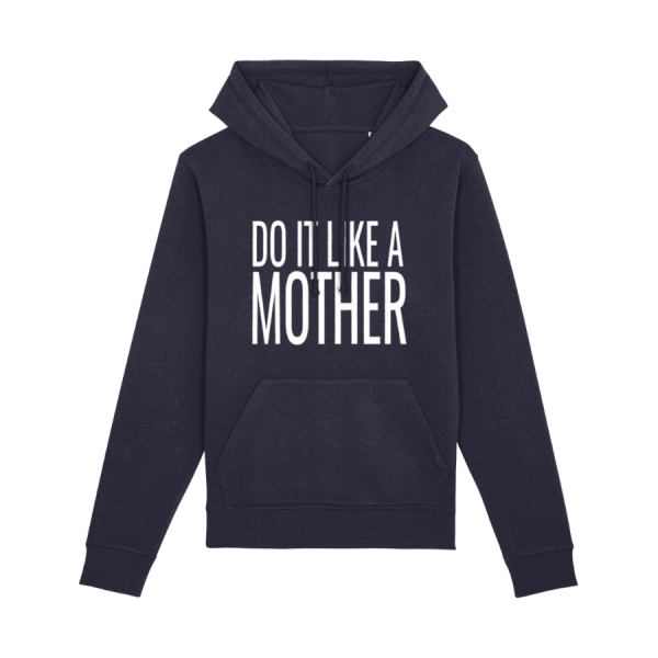 Do It Like a Mother Hoodie (White Logo/various colours)