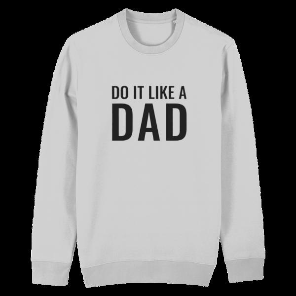 Do It Like a Dad Sweatshirt (Large Dark Grey Logo/various colours)