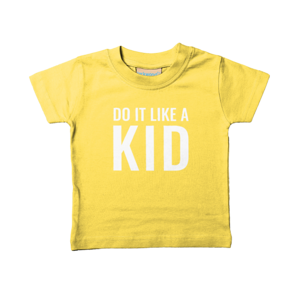 Do It Like a Kid Baby/Toddler/Pre-school T-Shirt (White Logo/various colours)