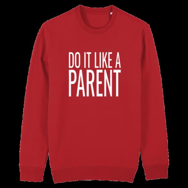 Do It Like a Parent Sweatshirt (Large White Logo/various colours)