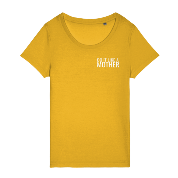 Do It Like a Mother T-Shirt (Small White Logo/various colours)