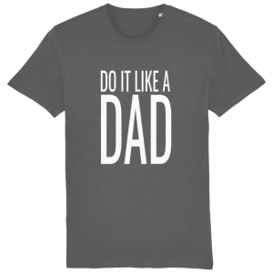 Do It Like a Dad T-Shirt (Large White Logo)