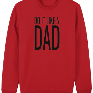 Do It Like a Dad Sweatshirt (Large Black Logo)