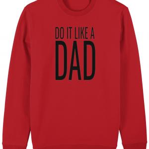 Do It Like a Dad Sweatshirt (Large Black Logo)