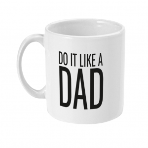 Do It Like a Dad Mug