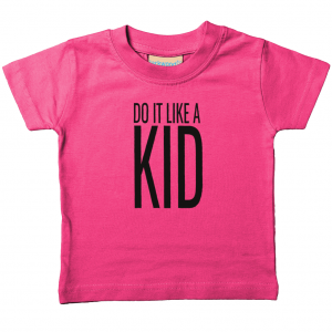 Do It Like a Kid Baby/Toddler T-Shirt (Black Logo)