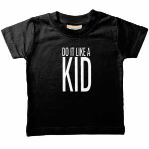 Do It Like a Kid Baby/Toddler T-Shirt (White Logo)