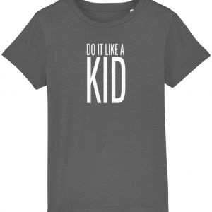 Do It Like a Kid T-Shirt (White Logo)