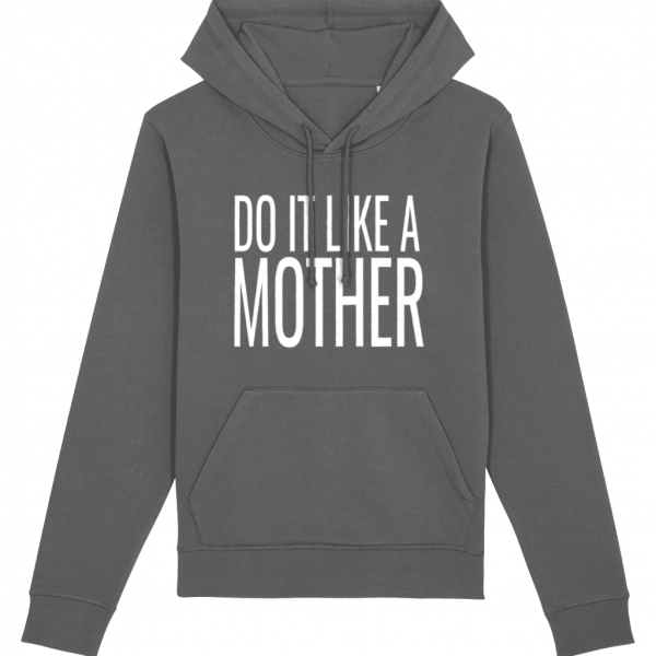 Do It Like a Mother Hoodie (White Logo)