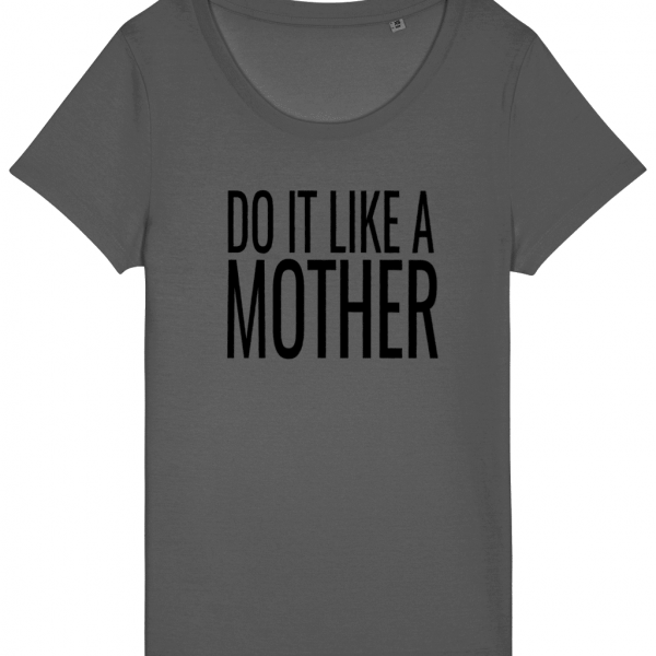 Do It Like a Mother T-Shirt (Large Black Logo)