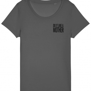 Do It Like a Mother T-Shirt (Small Black Logo)