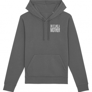 Do It Like a Mother Hoodie (Small White Logo)