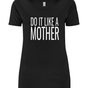 Do It Like a Mother Open Neck T-Shirt (Large White Logo)